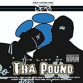 Play & Download The Last Of Tha Pound by Tha Dogg Pound | Napster