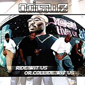 Ride Wit Us Or Collide Wit Us by Outlawz