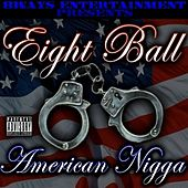 Play & Download American Nigga EP by 8Ball | Napster