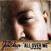 All Ova Me - Single by The Jacka