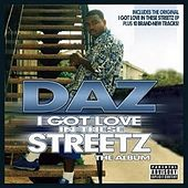 I Got Love In These Streetz by Daz Dillinger