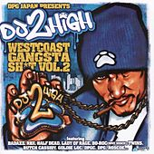 DPG Japan Presents Do 2 High West Coast Gangsta Sh*t by Various Artists