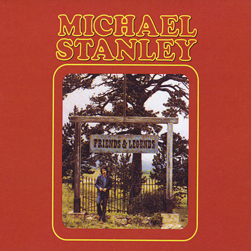 Play & Download Friends & Legends by Michael Stanley | Napster