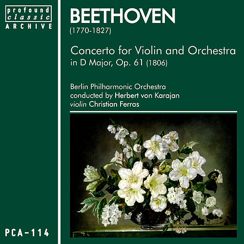 Beethoven: Concerto for Violin & Orchestra in D Major, Op. 61 by Berlin Philharmonic Orchestra