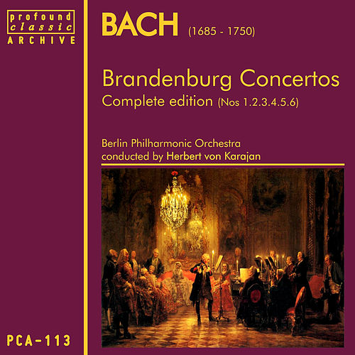 Play & Download Bach: Brandenburg Concertos Nos 1,2,3,4,5 & 6 by Berlin Philharmonic Orchestra | Napster