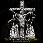 Play & Download Blasphemy by Thy Name by Various Artists | Napster
