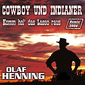 Play & Download Cowboy und Indianer Remix 2006 by Olaf Henning | Napster