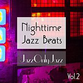 Play & Download Jazz Only Jazz: Nighttime Jazz Beats, Vol. II by Various Artists | Napster