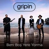 Play & Download Beni Boş Yere Yorma by Gripin | Napster