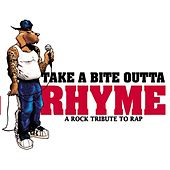 Play & Download Take A Bite Outta Rhyme: Rock Tribute... by Various Artists | Napster