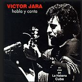 Play & Download Habla y Canta (En Vivo en La Habana, Cuba) by Victor Jara | Napster