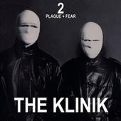 2 - Plague + Fear by The Klinik