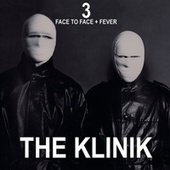 3 - Face to Face + Fever by The Klinik