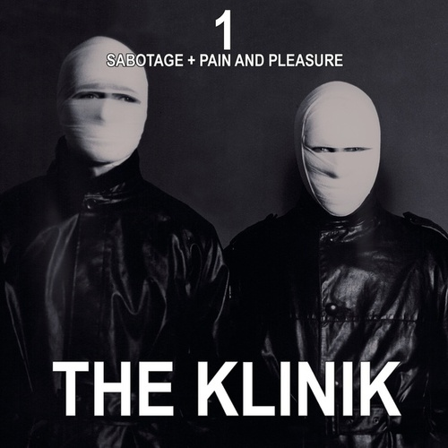 1 - Sabotage + Pain and Pleasure by The Klinik