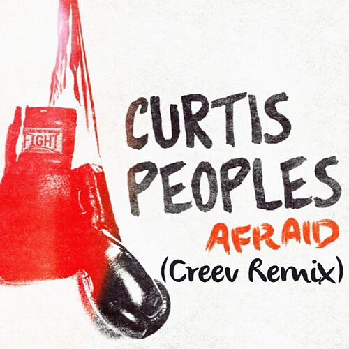 Play & Download Afraid (Creev Remix) by Curtis Peoples   Napster