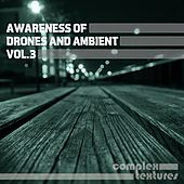 Play & Download Awareness of Drones and Ambient, Vol. 3 by Various Artists | Napster