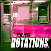 Play & Download New York Rotations, Vol. 2 by Various Artists | Napster