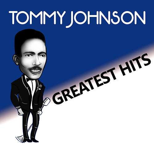 Play & Download Greatest Hits by Tommy Johnson | Napster