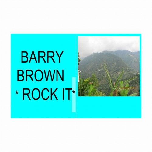 Rock It by Barry Brown