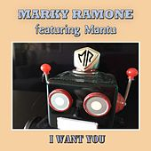 Play & Download I Want You (feat. Mantu) by Marky Ramone | Napster