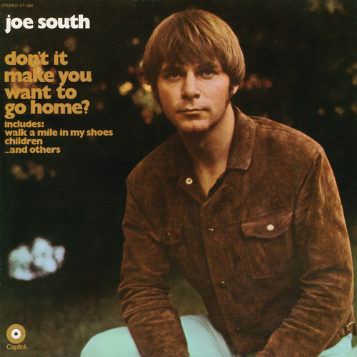 Play & Download Don't It Make You Want To Go Home by Joe South | Napster