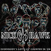 Play & Download Everybody's Got a Lil' Country in 'Em (feat. Justin Mather) by Nick Hawk | Napster