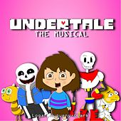 Undertale the Musical by Logan Hugueny-Clark
