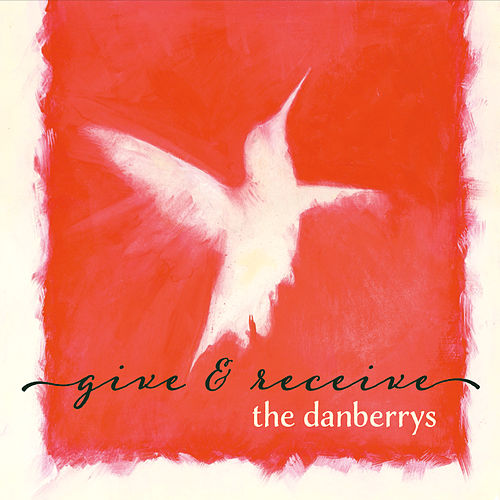 Play & Download Give and Receive by The Danberrys | Napster
