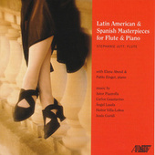 Latin American & Spanish Masterpieces for Flute & Piano by Various Artists