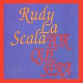 Por Que Sera by Rudy La Scala