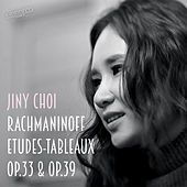 Play & Download Rachmaninoff: Etudes-Tableaux, Op. 33 & Op. 39 by Jiny Choi | Napster