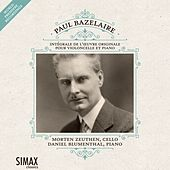 Play & Download Paul Bazelaire: Complete works for cello and piano by Morten Zeuthen | Napster