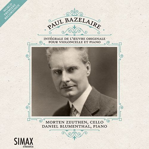 Paul Bazelaire: Complete works for cello and piano by Morten Zeuthen