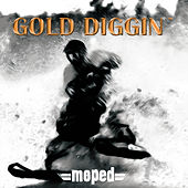 Play & Download Gold Diggin' by Moped | Napster