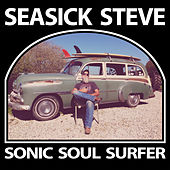 Play & Download Sonic Soul Surfer by Seasick Steve | Napster