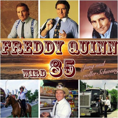 Play & Download Freddy Quinn wird 85 - Jung und voller Schwung by Freddy Quinn | Napster