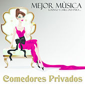 Play & Download Mejor Música Lounge y Chill Out Para Comedores Privados by Various Artists | Napster