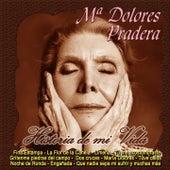 Historia de Mi Vida by Maria Dolores Pradera