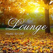 Play & Download Lounge Music to Chill by Various Artists | Napster