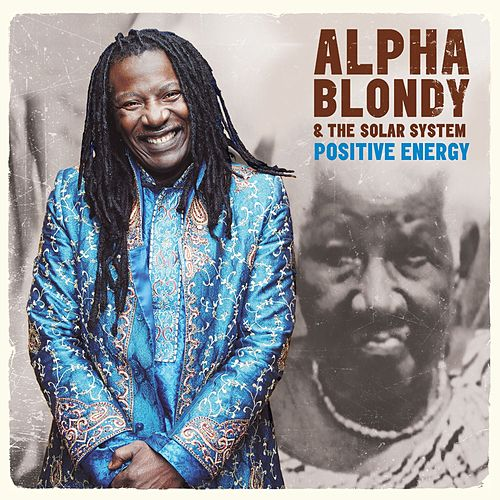 Play & Download Positive Energy by Alpha Blondy | Napster