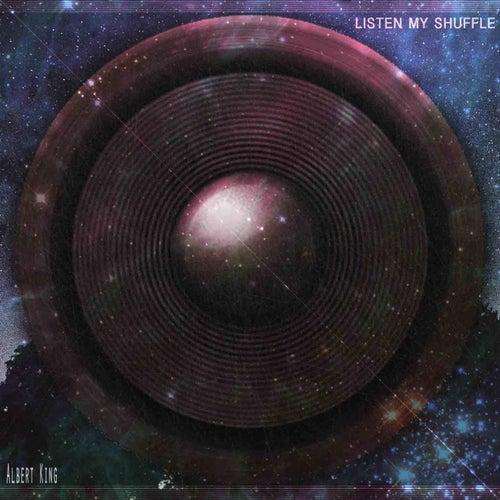 Listen My Shuffle (Remastered) de Albert King