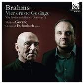 Play & Download Brahms: Vier ernste Gesänge by Matthias Goerne and Christoph Eschenbach | Napster