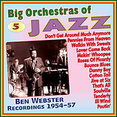 Play & Download Big Orchestras of Jazz - Vol.5 by Ben Webster | Napster