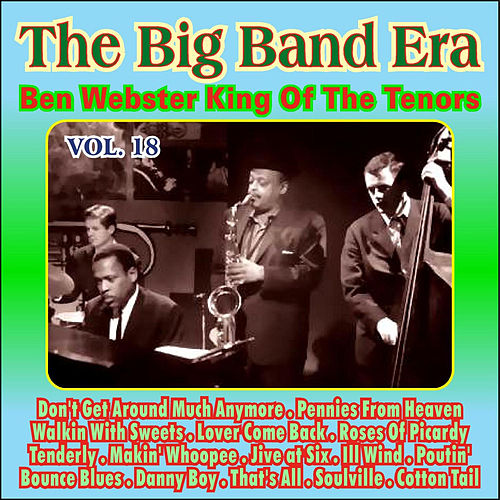 Giants of the Big Band Era Vol. XVIII by Ben Webster