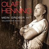 Play & Download Mein großer Hit (Wellenreiter Remix 2016) by Olaf Henning | Napster