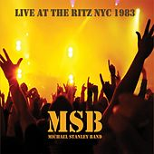 Live at the Ritz NYC 1983 by Michael Stanley