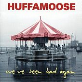 Play & Download We've Been Had Again by Huffamoose | Napster