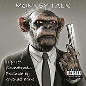 Monkey Talk (Hip Hop Soundtracks Produced by Gwenaël Barre) by Various Artists