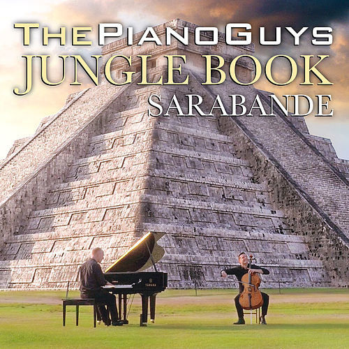 Play & Download The Jungle Book / Sarabande by The Piano Guys | Napster