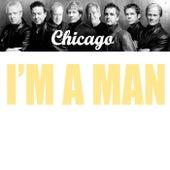 I'm A Man von Chicago
